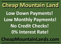 Beautiful cheap mountain land that virtually everyone can afford!